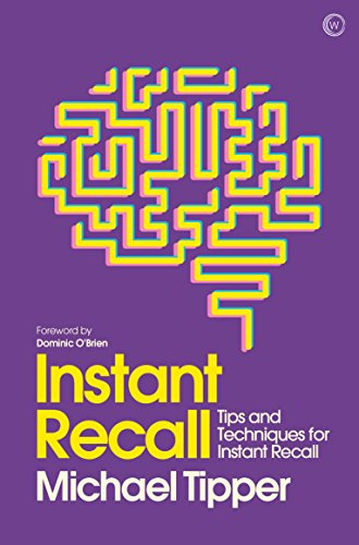 Instant Recall: Tips And Techniques To Master Your Memory (Mindzone Book 2) (English Edition)