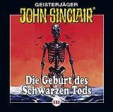 John Sinclair - Folge 121: Die Geburt des Schwarzen Tods . Teil 3 von 4. (Geisterjäger John Sinclair, Band 121)