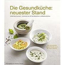 Die Gesundküche: neuester Stand - LANS Med Concept entwickelt von 70 Top-Medizinern und Spitzenköchen - u.a. von Dr. Anne Fleck, bekannt aus der NDR-Fernsehserie Die Ernährungs-Docs