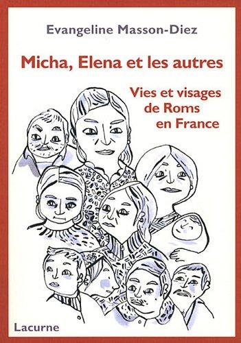 Micha, Elena et les autres - Vies et visages de Roms en France