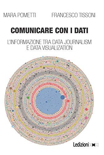 Comunicare con i dati. L'informazione tra data journalism e data visualization