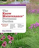 The Know Maintenance Perennial Garden by Diblik, Roy (March 6, 2014) Paperback
