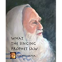 What The-Singing-Prophet Saw (English Edition)