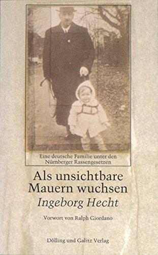 Download Als unsichtbare Mauern wuchsen: Eine deutsche Familie unter den Nürnberger Rassengesetzen