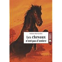 Les chevaux n'ont pas d'ombre (Rageot Romans 11-13 t. 184)