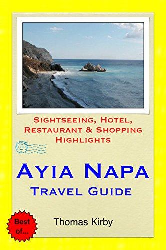 Ayia Napa, Cyprus Travel Guide: Sightseeing, Hotel, Restaurant & Shopping Highlights (English Edition)