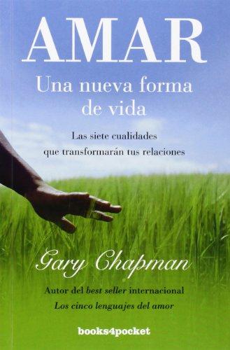 Amar: Una Nueva Forma De Vida (B4P) (Books4pocket crec. y salud) por Gary Chapman