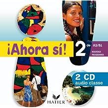 Ahora si ! Espagnol 2de éd 2010 - 2 CD audio classe