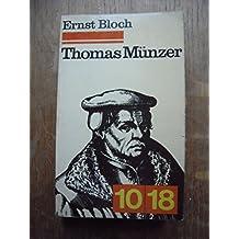 Thomas Münzer : Théologien de la révolution (10-18)