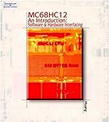 MC68HC12 An Introduction: Software and Hardware Interfacing