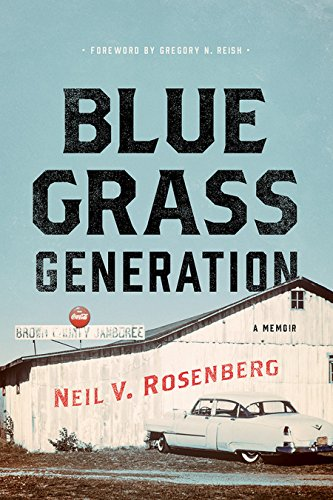 Bluegrass Generation: A Memoir (Music in American Life) (English Edition)