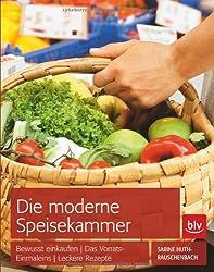 Die moderne Speisekammer: Einkaufsplanung · Vorratshaltung · Resteküche mit vielen Rezepten