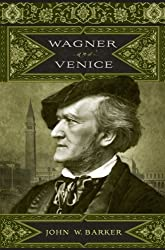 Wagner and Venice (59) (Eastman Studies in Music)