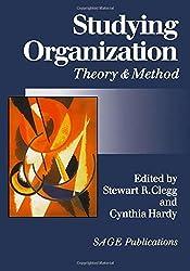 Studying Organization: Theory and Method (Handbook of Organization Studies, Vol 1) (v. 1)