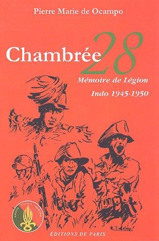 Chambrée 28 : Mémoire de Légion, Indo 1945-1950