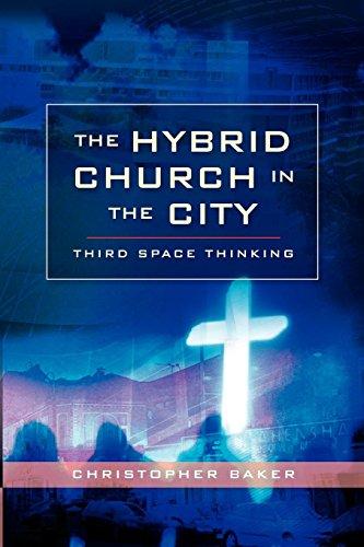 Hybrid Church in the City: Third Space Thinking (Hybrid Thinking)