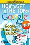 Telecharger Livres How To Get to the Top of Google The Plain English Guide to SEO Including Penguin Panda and EMD updates by Mr Tim Kitchen 2013 03 24 (PDF,EPUB,MOBI) gratuits en Francaise