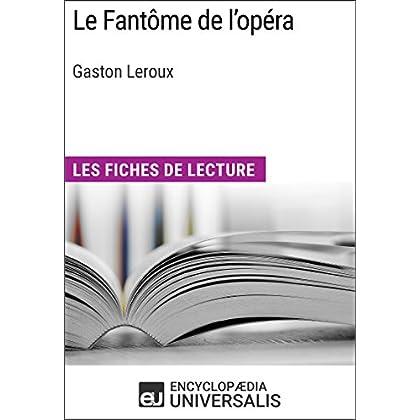 Le Fantôme de l'opéra de Gaston Leroux: Les Fiches de lecture d'Universalis