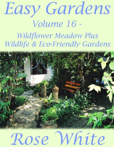Easy Gardens Volume 16 - Wildflower Meadow Plus Wildlife & Eco-Friendly Gardens (Easy Gardens A to Z) (English Edition) -