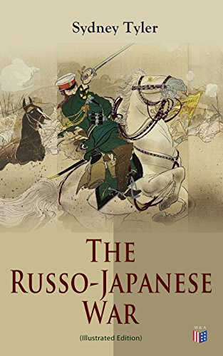 The Russo-Japanese War (Illustrated Edition): Complete History of ...