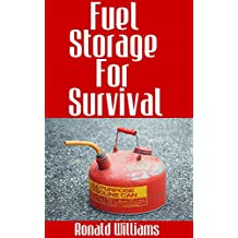 Fuel Storage For Survival: The Ultimate Step-By-Step Beginner's Survival Guide On How To Store Gasoline, Diesel, Kerosene, and Propane For Disaster Preparedness (English Edition)