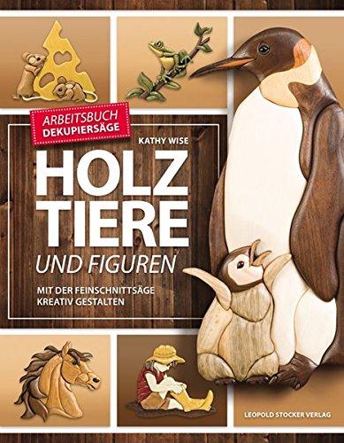 Preisvergleich Produktbild Holztiere und Figuren: Mit der Feinschnittsäge kreativ gestalten