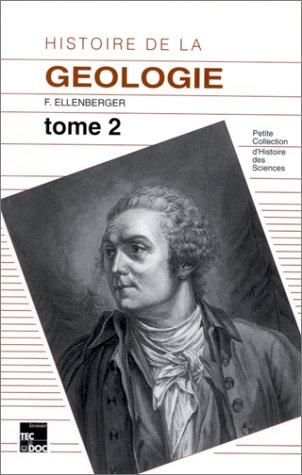 Histoire de la géologie, tome 2 : la grande éclosion et ses prémices, 1660-1810