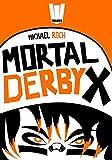 Telecharger Livres Mortal Derby X (PDF,EPUB,MOBI) gratuits en Francaise