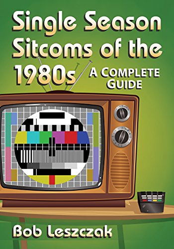 Single Season Sitcoms of the 1980s: A Complete Guide (English Edition)