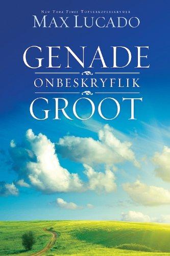 Genade onbeskryflik groot (Afrikaans Edition)