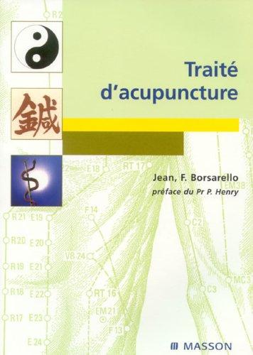 Traité d'acupuncture par Jean  F. Borsarello