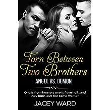 TORN BETWEEN TWO BROTHERS: Angel vs. Demon