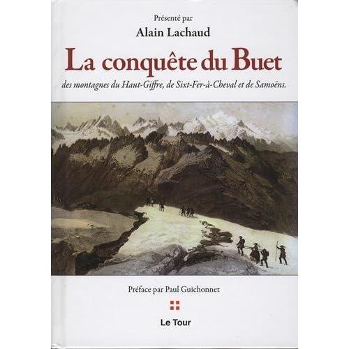 La conquête du Buet, des montagnes du Haut-Giffre, de Sixt-Fer-à-Cheval et de Samoëns
