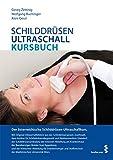 Schilddrüsen-Ultraschall Kursbuch. Der österreichische Schilddrüsen-Ultraschallkurs