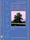 Bäume und Planeten: Beitrag zu einer kosmologischen Botanik - Frits H Julius
