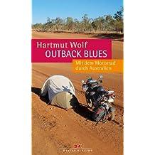 Outback Blues: Mit dem Motorrad durch Australien