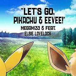 Megami33 | Format: MP3-DownloadVon Album:Let's Go, Pikachu & Eevee! (feat. Elsie Lovelock)Erscheinungstermin: 14. November 2018 Download: EUR 1,29