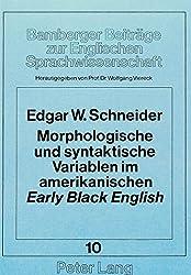 Morphologische und syntaktische Variablen im amerikanischen early Black English (Bamberger Beiträge zur Englischen Sprachwissenschaft / Bamberg Studies in English Linguistics)