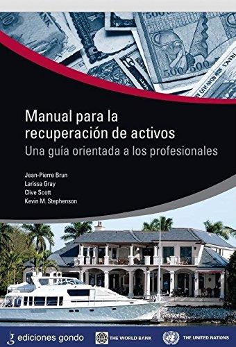 MANUAL PARA LA RECUPERACIÓN DE ACTIVOS: Una guía orientada a los profesionales (THE WORLD BANK, Band 2) -