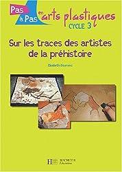 Sur les traces des artistes de la préhistoire