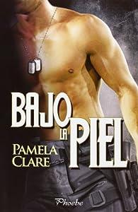 Bajo la piel par Pamela Clare