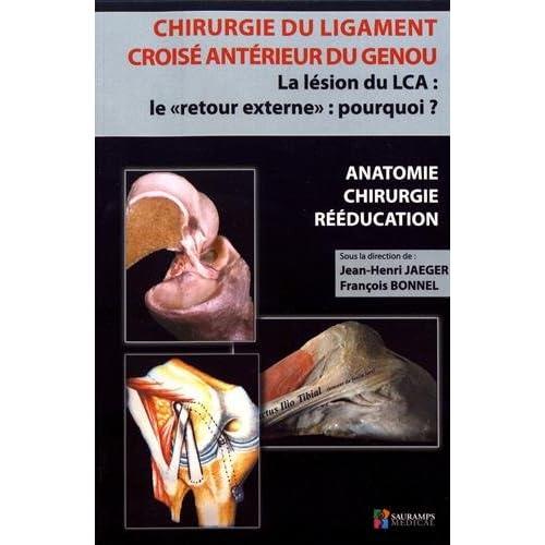 Chirurgie du ligament croisé antérieur du genou : La lésion du LCA : le 'retour externe' : pourquoi ?