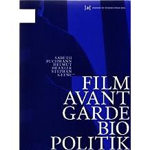 Film, Avantgarde, Biopolitik. Schriften der Akademie der bildenden Künste Wien, Bd. 9