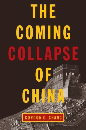 The Coming Collapse of China by Gordon G. Chang (2001-07-31)