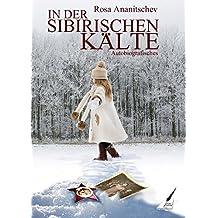 In der sibirischen Kälte: Autobiografisches