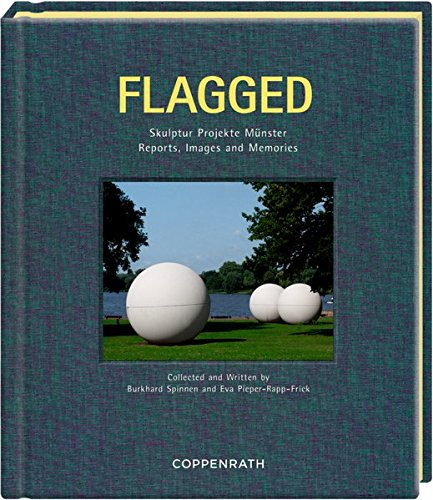 Flagged: Skulptur Projekte Münster Reports, Images and Memories