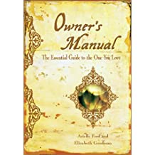 Owner's Manual: The Essential Guide to the One You Love