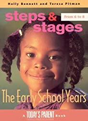 The Early School Years, 6 to 8 : Steps and Stages