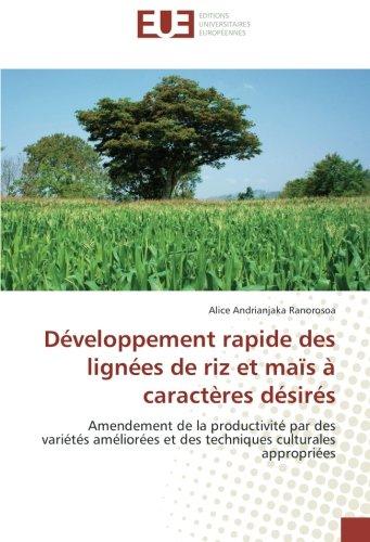 Developpement rapide des lignees de riz et maïs A caracteres desires: Amendement de la productivite par des varietes ameliorees et des techniques culturales appropriees