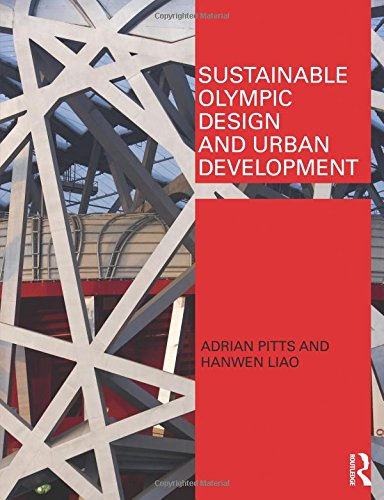 Sustainable Olympic design and urban development / Adrian Pitts and Hanwen Liao | Pitts, Adrian C.